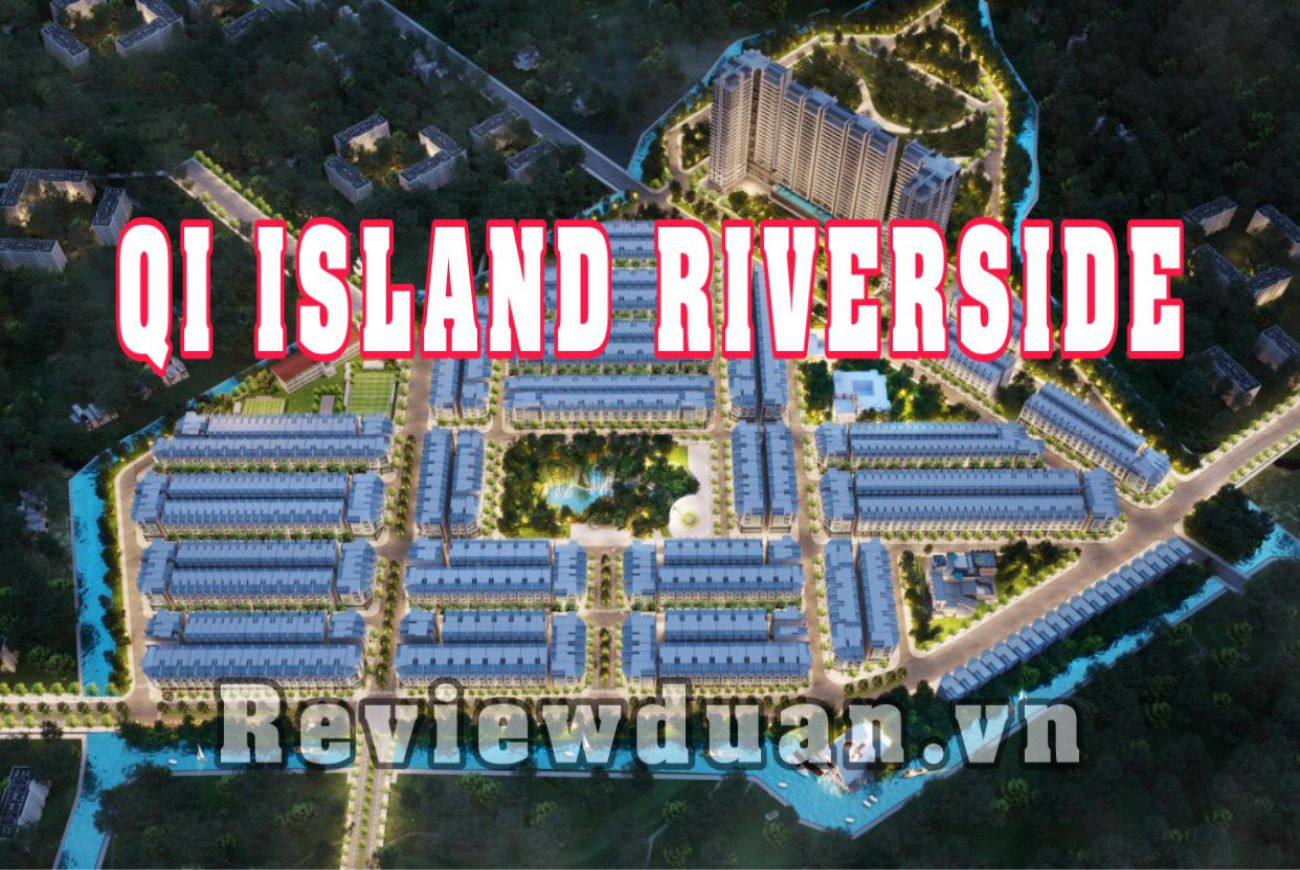 Giới thiệu sơ lượt về Qi Island Bình Dương